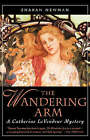 The Wandering Arm: A Catherine Levendeur Mystery by Sharan Newman (Paperback / softback, 2001)