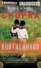 Brotherhood: Dharma, Destiny, and the American Dream by Sanjiv Chopra, Deepak Chopra (CD-Audio, 2013)