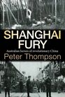 Shanghai Fury by Peter Thompson (Paperback / softback, 2013)