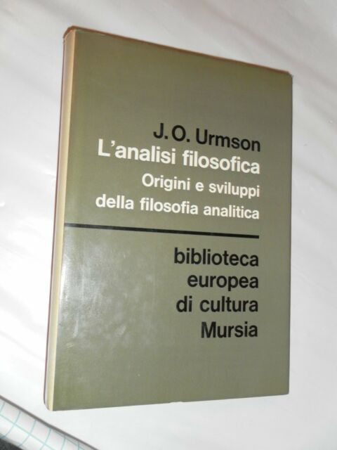 L'ANALISI FILOSOFICA ORIGINI E SVILUPPI DELLA FILOSOFIA ANALITICA - J.O.URMSON