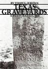 Texas Graveyards: A Cultural Legacy by Terry G. Jordan (Paperback, 1984)