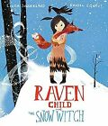 Raven Child and the Snow-Witch by Linda Sunderland (Hardback, 2016)