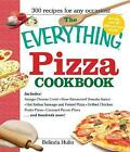 The  Everything  Pizza Cookbook: 300 Crowd-Pleasing Slices of Heaven by Belinda Hulin (Paperback, 2007)