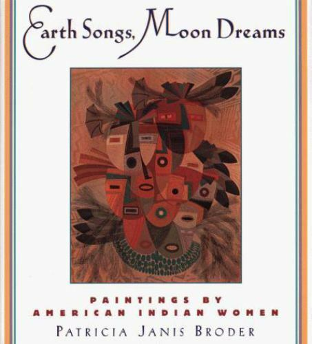 Earth Songs, Moon Dreams: Paintings by American Indian Women