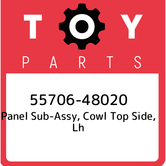 Genuine Toyota 55706-52180 Cowl Panel Sub-Assembly