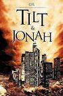 Tilt & Jonah by Gil (Paperback / softback, 2012)
