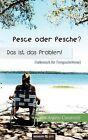 Pesce Oder Pesche? Das Ist Das Problem! (Italienisch Fur Fortgeschrittene) by Cassanelli Angelo (Paperback / softback, 2011)