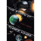 The Story of Three Kings by Victoria B Dominguez (Paperback / softback, 2011)
