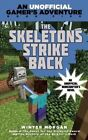 The Skeletons Strike Back: An Unofficial Gamer's Adventure, Book Five by Winter Morgan (Paperback, 2015)