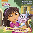 Boots and Dora Forever! (Dora and Friends) by Mary Tillworth (Paperback / softback, 2017)
