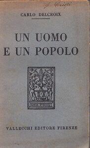 UN UOMO E UN POPOLO CARLO DELCROIX VALLECCHI (RA609) - Italia - UN UOMO E UN POPOLO CARLO DELCROIX VALLECCHI (RA609) - Italia