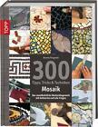 300 Tipps, Tricks & Techniken Mosaik von Bonnie Fitzgerald (2014, Gebundene Ausgabe)