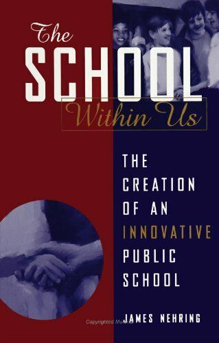 The School within Us  The Creation of an Innovative Public School  SU