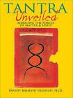 Tantra Unveiled: Seducing the Forces of Matter and Spirit by Pandit Rajmani Tigunait (Paperback, 1999)