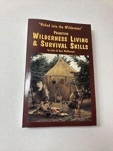 Primitive Wilderness Living & Survival Skills By John & Geri McPherson