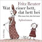 Wat einer hett, dat hett hei - Was man hat, das hat man von Fritz Reuter (2014, Gebundene Ausgabe)