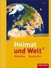Heimat und Welt Weltatlas + Geschichte. Bayern (2012, Gebundene Ausgabe)
