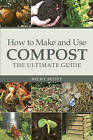 How to Make and Use Compost: The Ultimate Guide by Nicky Scott (Paperback, 2010)