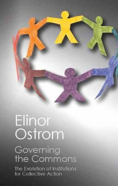 Governing the Commons : The Evolution of Institutions for Collective Action, ...