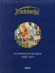 Ferrero-Un-mondo-di-figurine-1946-1970-Editris-2000