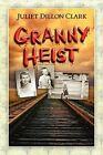 Granny Heist by Juliet Dillon Clark (Paperback / softback, 2011)