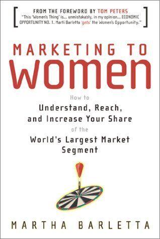 Marketing to Women by Marti Barletta
