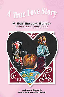 A True Love Story: A Self-esteem Builder Story and Workbook by Janice Quashie...
