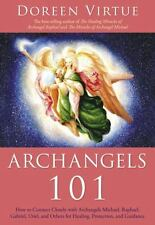 Archangels 101: How to Connect Closely with Archangels Michael, Raphael, Uriel,