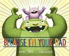 Because I'm Your Dad by Ahmet Zappa (Hardback, 2013)