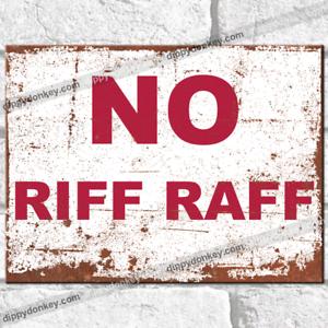 Metal Signs - NO RIFF RAFF Retro Vintage Rif Raf Indoor Outdoor Garage Shed UK