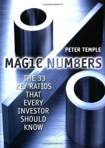 Magic Numbers: The 33 Key Ratios That Every Investor Should Know,Peter Temple