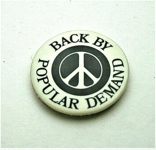 Anti War Peace Sign Back By Popular Demand 1970s Button Pin NOS New Original