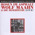 Rosen Im Asphalt/Live! (Remastered Expanded Edt.) von Wolf Maahn (2011)