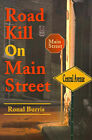 Road Kill on Main Street by Ronal S Burris (Paperback / softback, 2001)