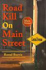 Road Kill on Main Street by Ronal S Burris (Paperback / softback, 2001)