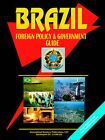 Brazil Foreign Policy and Government Guide by International Business Publications, USA (Paperback / softback, 2005)