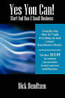 Yes You Can! Start and Run a Small Business by Dick Bendtzen (Paperback / softback, 2007)
