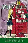 Real Vampires Know Hips Happen by Gerry Bartlett (Paperback / softback, 2013)