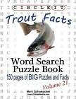 Circle It, Trout Facts, Word Search, Puzzle Book by Mark Schumacher, Lowry Global Media LLC (Paperback / softback, 2014)