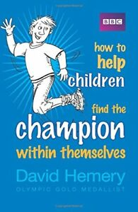 How-to-Help-Children-Find-the-Champion-Within-Themselves-by-David-Hemery-NEW-Bo