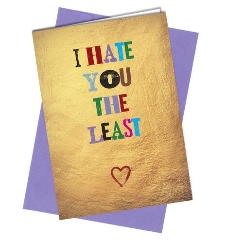 #883 st-valentin carte//carte d/'anniversaire je te déteste le moins//grossier//drôle