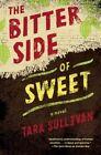 The Bitter Side Of Sweet, by Tara Sullivan (Hardback, 2016)