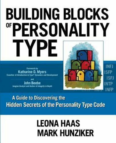 Building Blocks Of Personality Type : A Guide To