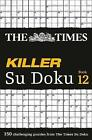 The Times Killer Su Doku Book 12: 150 lethal Su Doku puzzles by The Times Mind Games (Paperback, 2016)