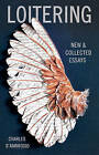 Loitering: New and Collected Essays by Charles D'Ambrosio (Paperback / softback, 2014)