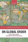 On Global Order: Power, Values, and the Constitution of International Society by Andrew Hurrell (Paperback, 2007)