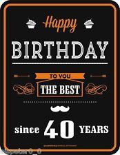 Blechschild 17 x 22, Happy Birthday to you 40 Years, Werbeschild Artikel 3673