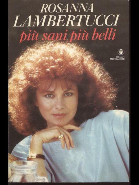 PIU' SANI PIU' BELLI  ROSANNA LAMBERTUCCI OSCAR MONDADORI 1993