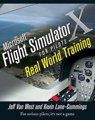 Microsoft Flight Simulator X for Pilots: Real World Training by Jeff Van...