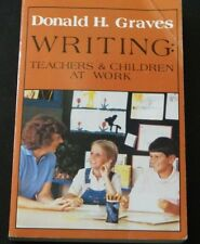 Writing : Teachers and Children at Work by Donald H. Graves (1983, Paperback)